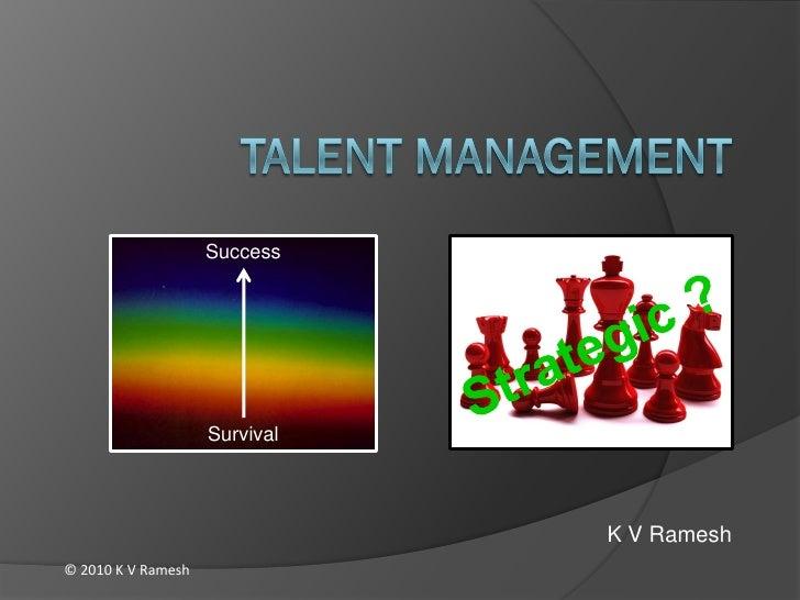 Success                         Survival                                    K V Ramesh © 2010 K V Ramesh