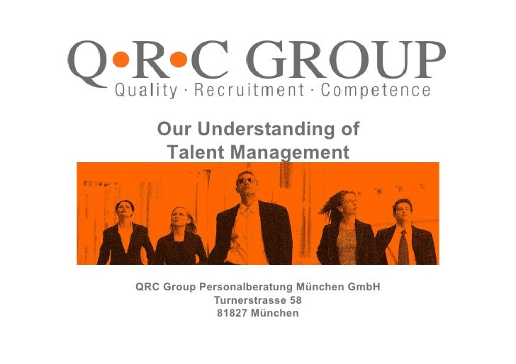 Our Understanding of                         Talent Management                                   QRC Group Personalberatun...