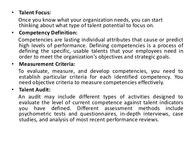 • Talent Focus: Once you know what your organization needs, you can start thinking about what type of talent potential to ...