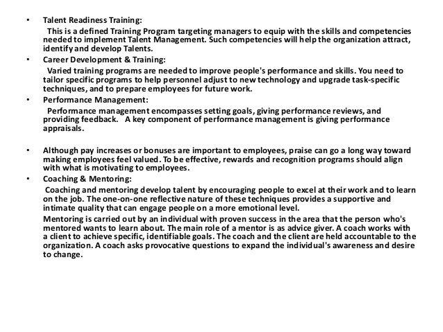 •  •  •  • •  Talent Readiness Training: This is a defined Training Program targeting managers to equip with the skills an...