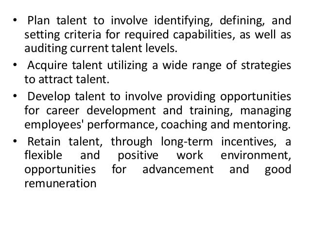 • Plan talent to involve identifying, defining, and setting criteria for required capabilities, as well as auditing curren...