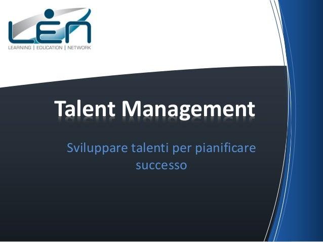 Sviluppare talenti per pianificare successo Talent Management