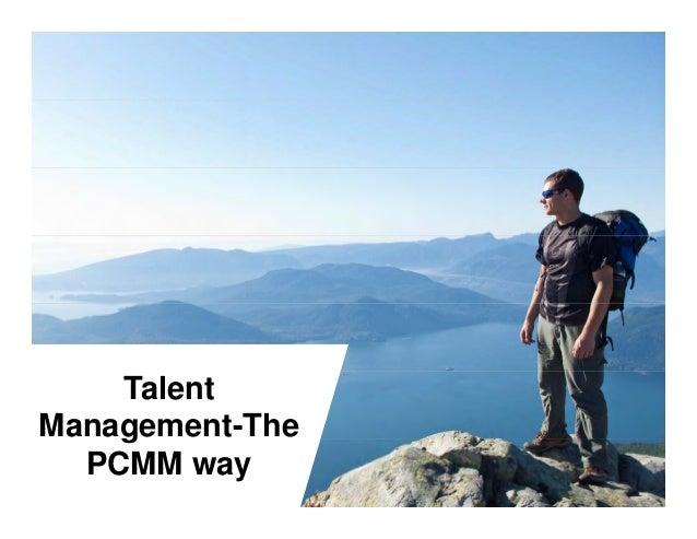 Talent Management-The PCMM way