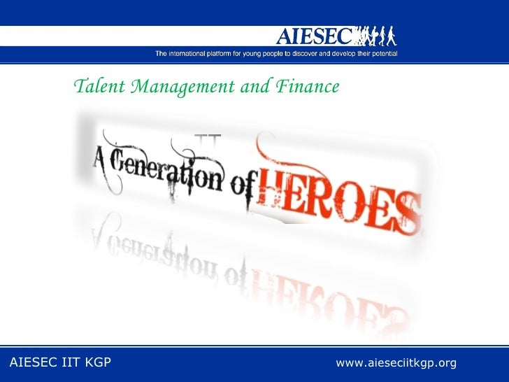 Talent Management and Finance  TT AIESEC IIT KGP  www.aieseciitkgp.org