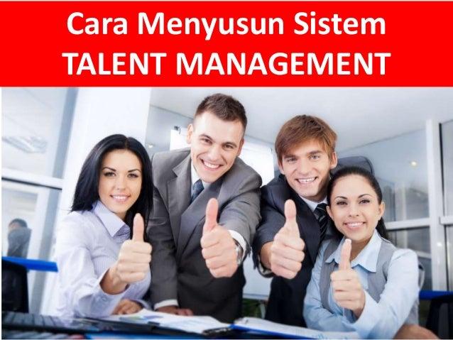 Cara Menyusun Sistem TALENT MANAGEMENT