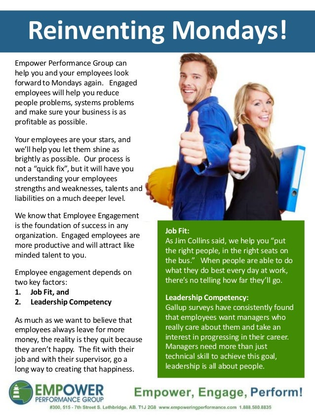 Reinventing Mondays!Empower Performance Group canhelp you and your employees lookforward to Mondays again. Engagedemployee...