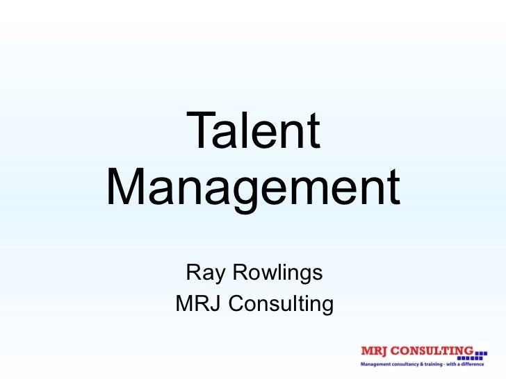 Talent Management Ray Rowlings MRJ Consulting