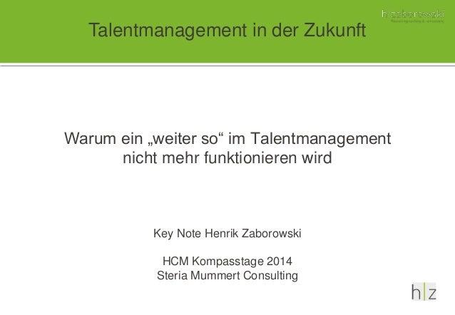 """Talentmanagement in der Zukunft  Warum ein """"weiter so"""" im Talentmanagement  nicht mehr funktionieren wird  Key Note Henrik..."""