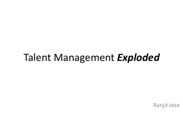 Talent Management Exploded Ranjit Jose
