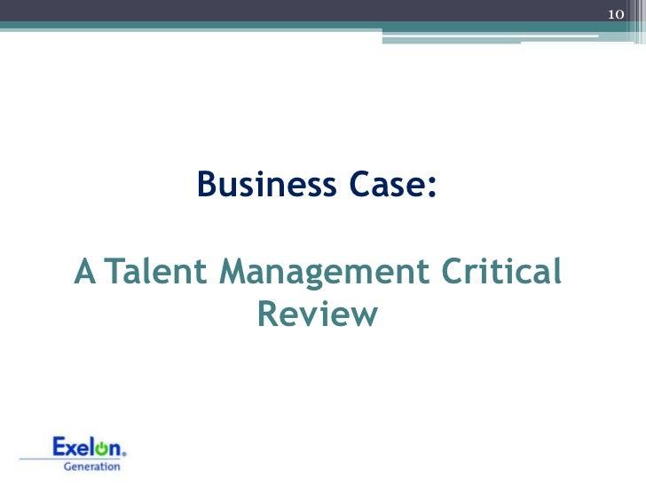 10       Business Case:A Talent Management Critical           Review