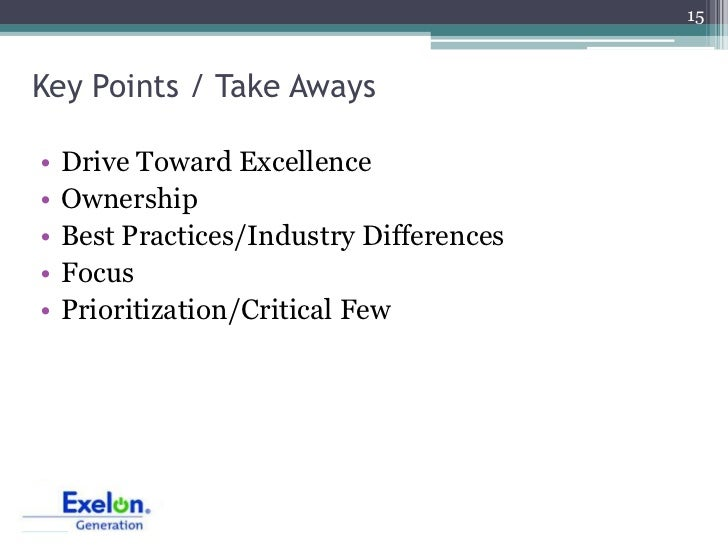 15Key Points / Take Aways•   Drive Toward Excellence•   Ownership•   Best Practices/Industry Differences•   Focus•   Prior...