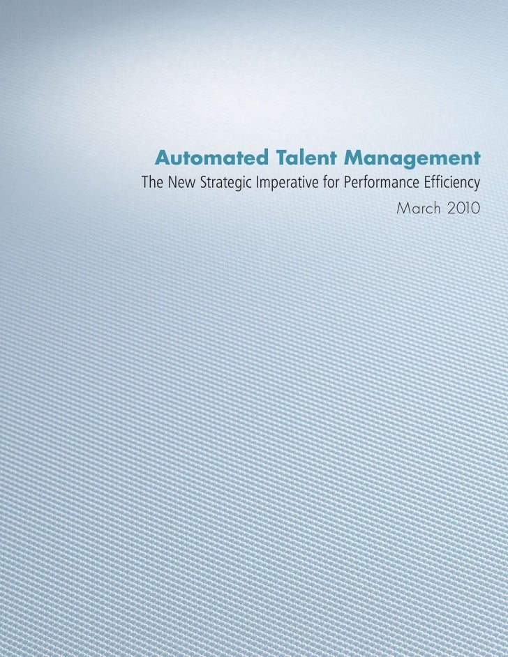 Automated Talent Management The New Strategic Imperative for Performance Efficiency                                       ...
