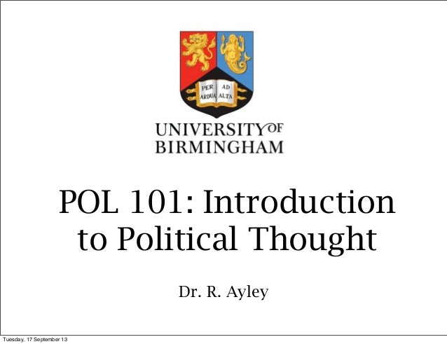 POL 101: Introduction to Political Thought Dr. R. Ayley Tuesday, 17 September 13