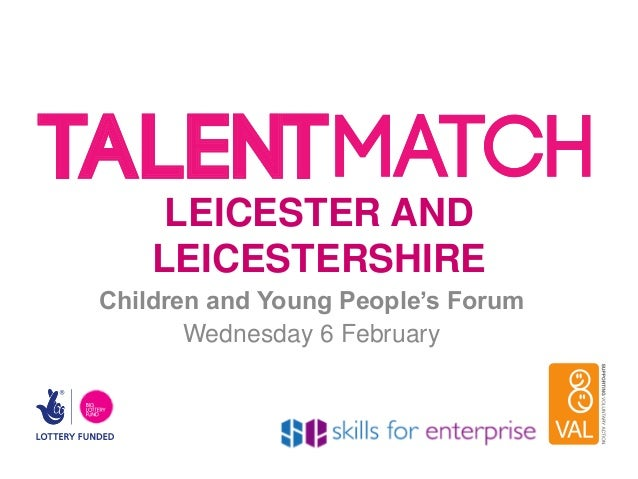 LEICESTER AND    LEICESTERSHIREChildren and Young People's Forum       Wednesday 6 February