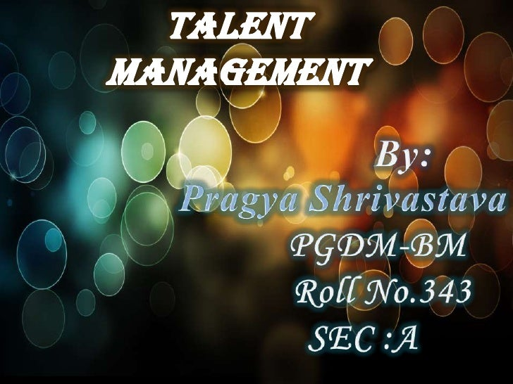 Talent management refers to the skills of    attracting highly skilled workers, of integrating new workers, and developing...