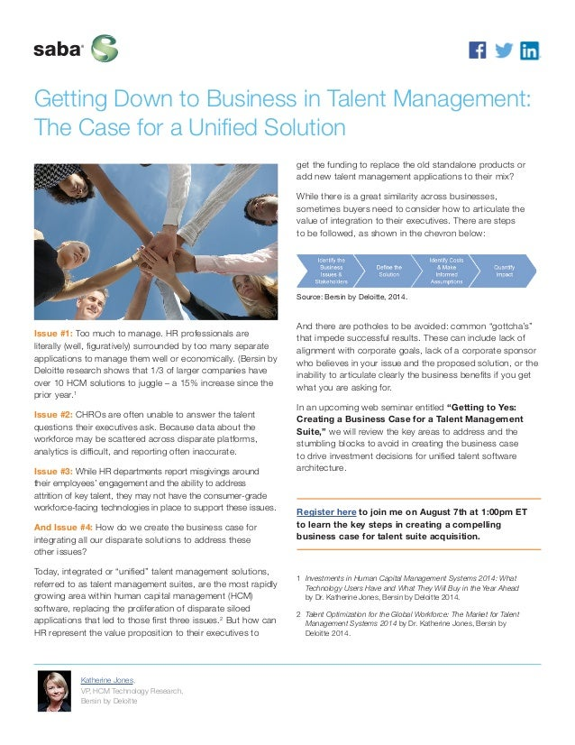 Getting Down to Business in Talent Management: The Case for a Unified Solution Issue #1: Too much to manage. HR profession...