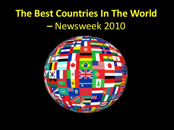 The Best Countries In The World      – Newsweek 2010