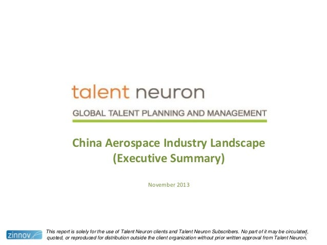 China Aerospace Industry Landscape (Executive Summary) November 2013  This report is solely for the use of Talent Neuron c...