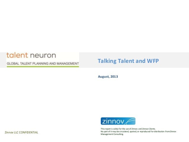 Talking Talent and WFP Zinnov LLC CONFIDENTIAL August, 2013 This report is solely for the use of Zinnov and Zinnov Clients...