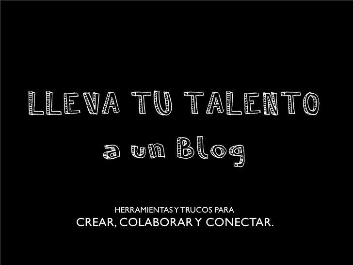 HERRAMIENTAS Y TRUCOS PARA             HERRAMIENTAS Y TRUCOS PARA           CREAR, COLABORAR Y CONECTAR.           CREAR, ...