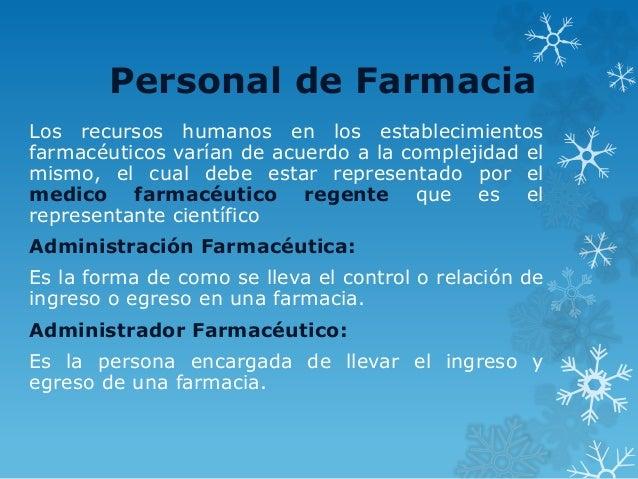 Personal de Farmacia Los recursos humanos en los establecimientos farmacéuticos varían de acuerdo a la complejidad el mism...