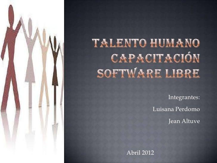 Integrantes:         Luisana Perdomo              Jean AltuveAbril 2012