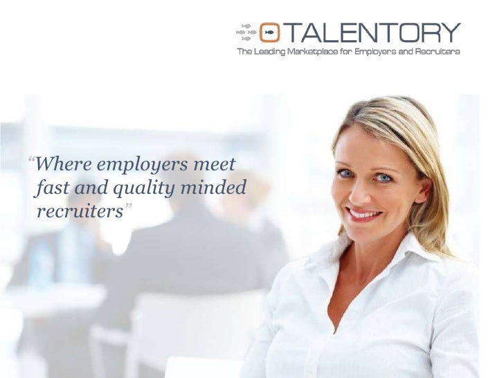 """Where employers meet <br />	fast and quality minded <br />	recruiters""<br />"