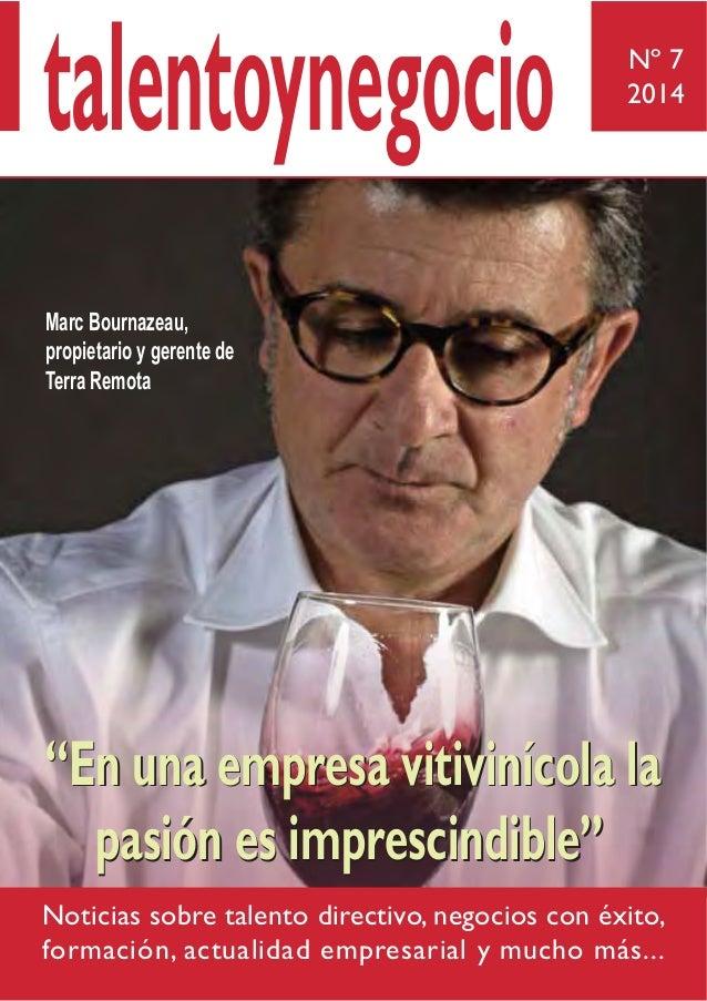 """talentoynegocio  Nº 7 2014  Marc Bournazeau, propietario y gerente de Terra Remota  """"En una empresa vitivinícola la pasión..."""