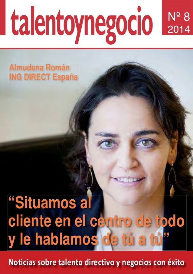 "Noticias sobre talento directivo y negocios con éxito Nº 8 2014 Almudena Román ING DIRECT España ""Situamos al cliente en e..."