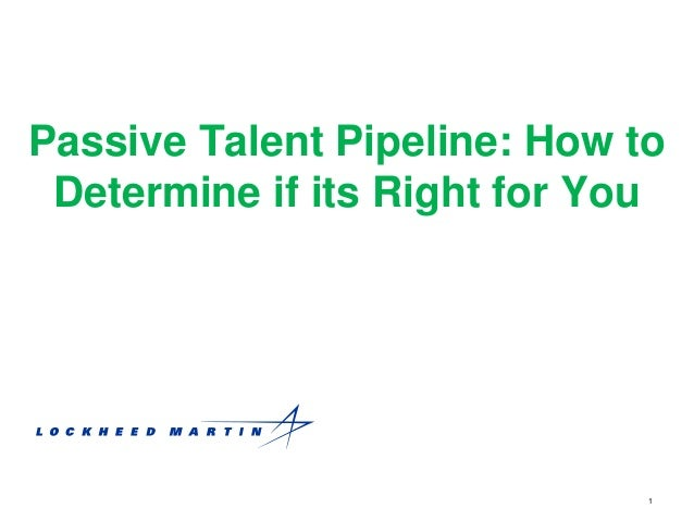 1 Passive Talent Pipeline: How to Determine if its Right for You