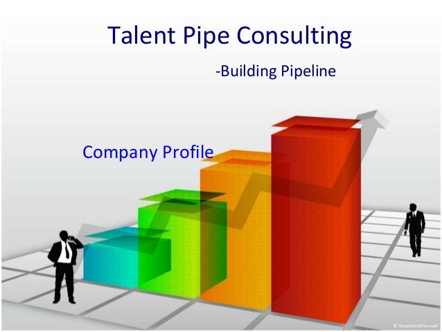 Talent Pipe Consulting -Building Pipeline Company Profile