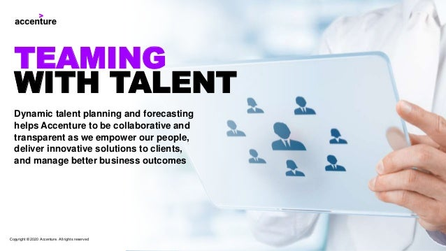 Dynamic talent planning and forecasting helps Accenture to be collaborative and transparent as we empower our people, deli...