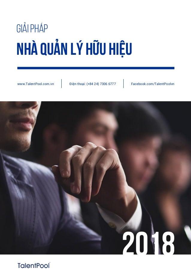Nhà quản lý hữu hiệu Giải pháp Điện thoại: (+84 24) 7306 6777 Facebook.com/TalentPoolvnwww.TalentPool.com.vn 2018