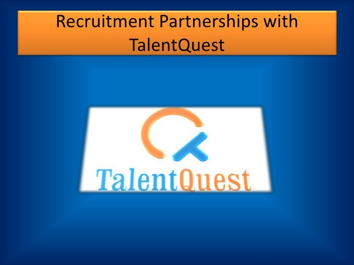 Recruitment Partnerships with TalentQuest<br />