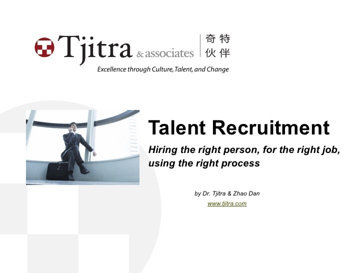 Excellence through Culture, Talent, and Change                      Talent Recruitment                  Hiring the right p...