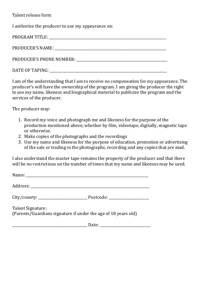 Talent release form I authorize the producer to use my appearance on: PROGRAM TITLE: _____________________________________...