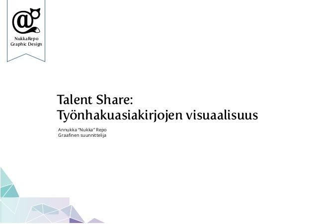 """NukkaRepo Graphic Design Talent Share: Työnhakuasiakirjojen visuaalisuus Annukka """"Nukka"""" Repo Graafinen suunnittelija"""