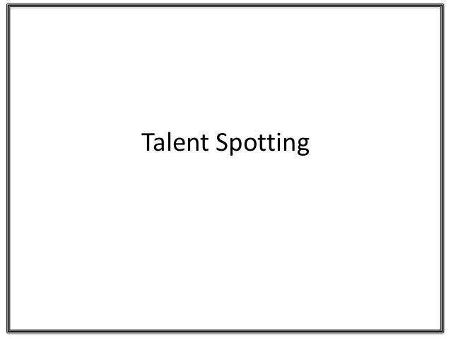 Talent Spotting