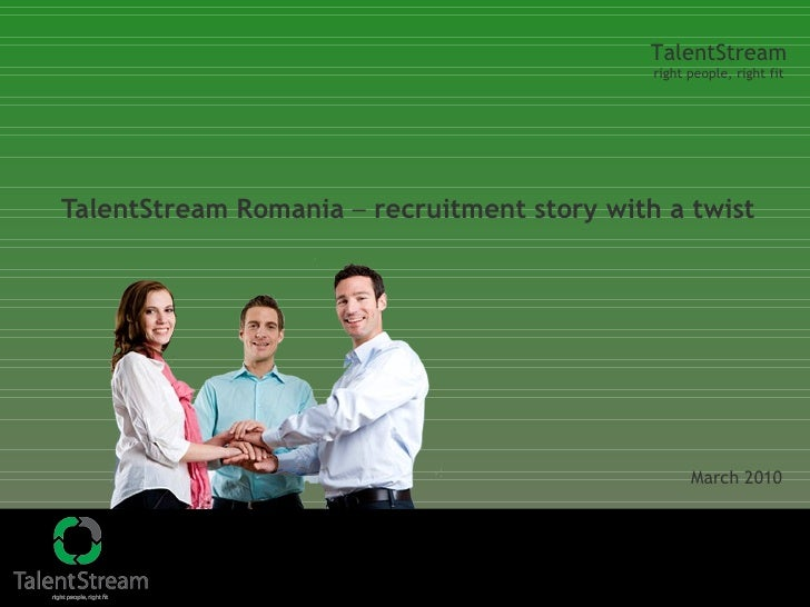 TalentStream Romania  –  recruitment story with a twist March 2010