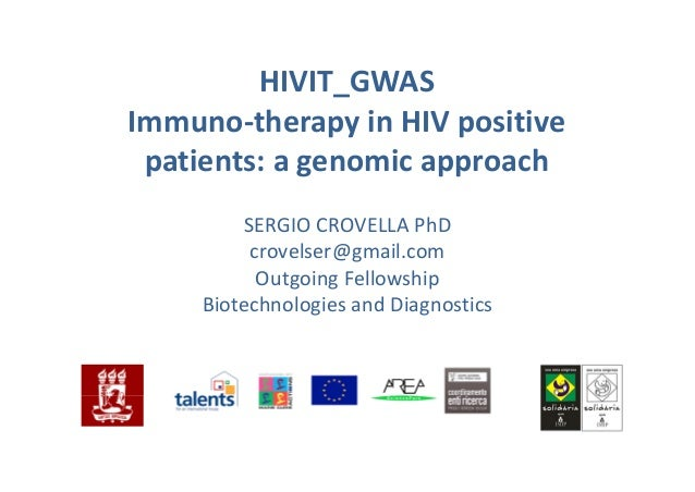 HIVIT_GWASImmuno‐therapy in HIV positive patients: a genomic approachSERGIO CROVELLA PhDcrovelser@gmail.comOutgoing Fellow...