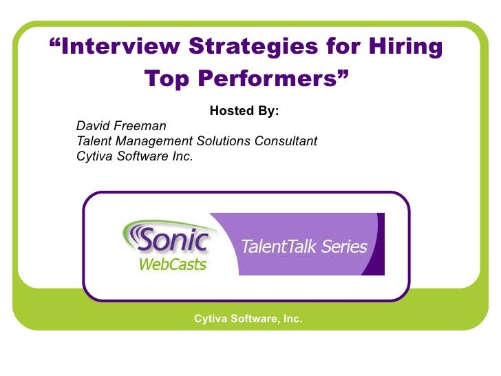 """ Interview Strategies for Hiring Top Performers"" Hosted By:   David Freeman Talent Management Solutions Consultant Cytiva..."
