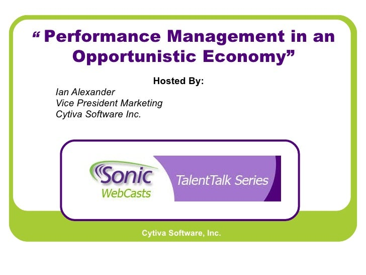 """Hosted By:   Ian Alexander Vice President Marketing Cytiva Software Inc.   """"  Performance Management in an Opportunistic E..."""