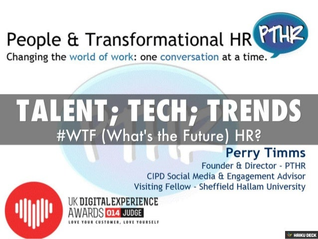 Talent; Tech; Trends