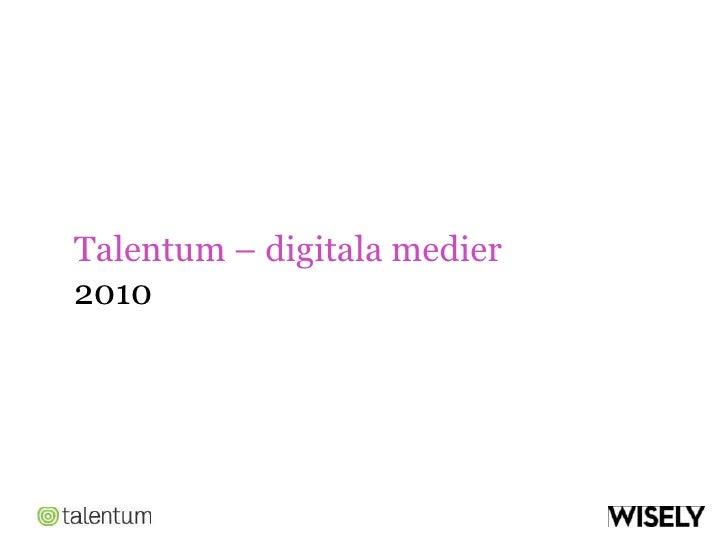 Talentum – digitala medier<br />2010<br />