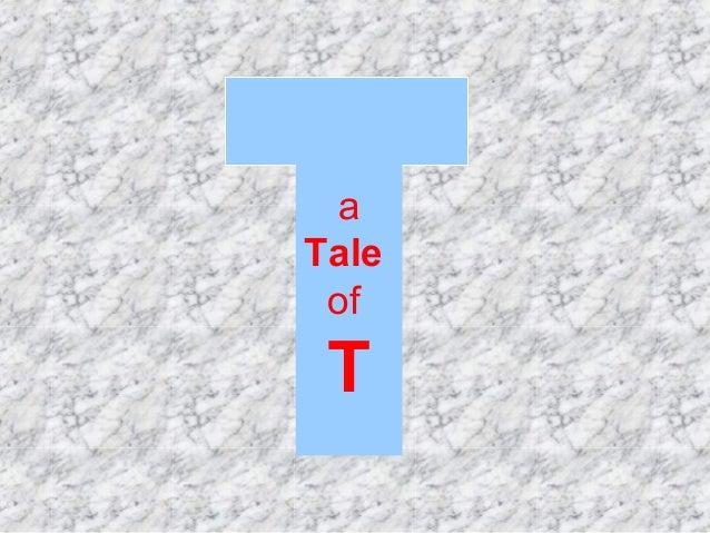 a Tale of T