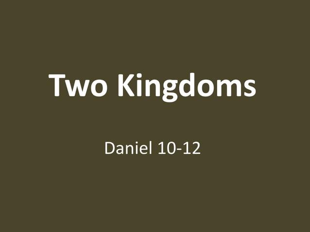 Two Kingdoms Daniel 10-12
