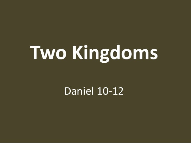 Two Kingdoms Daniel 10-12