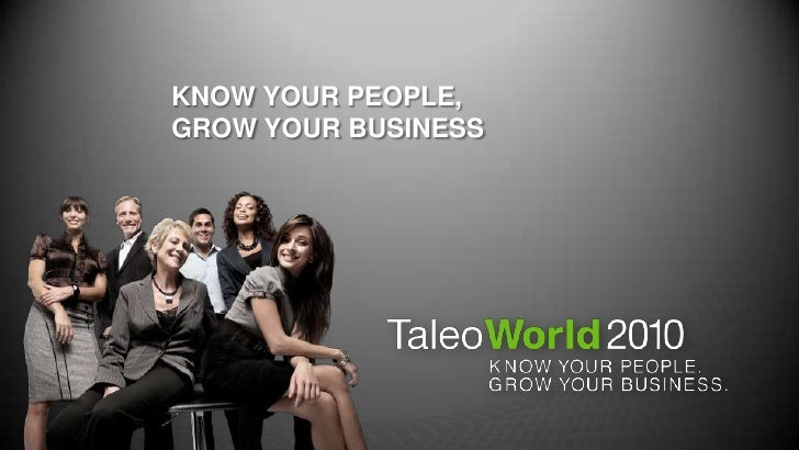 Know Your People, Grow Your Business<br />Michael Gregoire, Chairman & CEO<br />