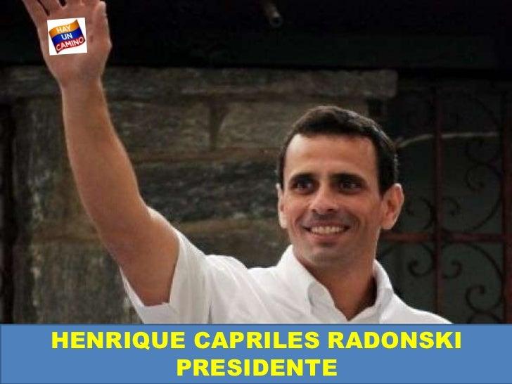HENRIQUE CAPRILES RADONSKI       PRESIDENTE