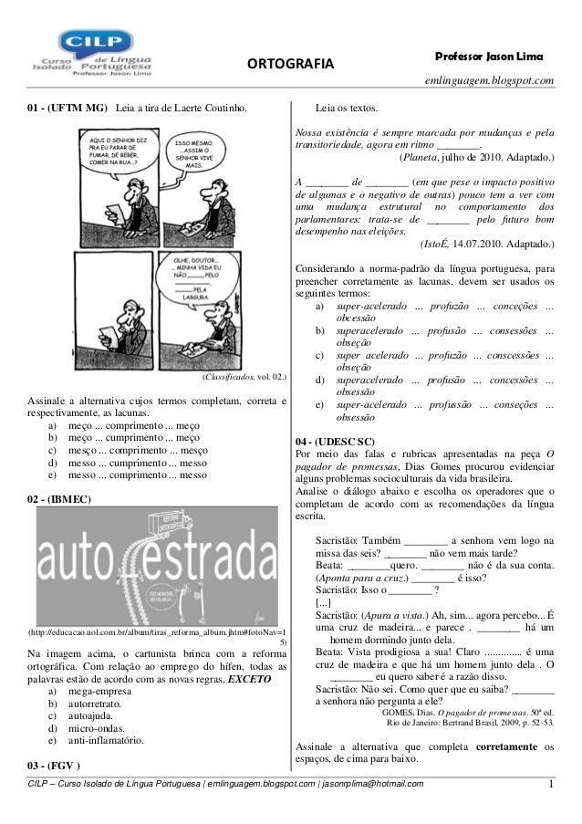 ORTOGRAFIA emlinguagem.blogspot.com CILP – Curso Isolado de Língua Portuguesa | emlinguagem.blogspot.com | jasonrplima@hot...